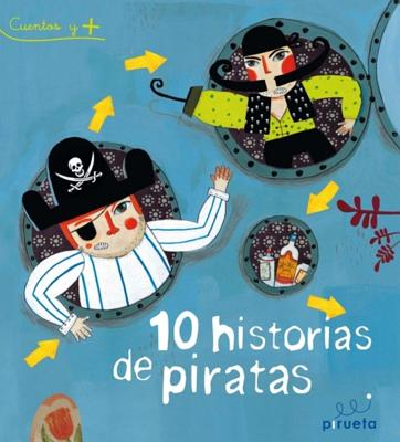 10 historias de piratas / 10 Stories of Pirates By Various Authors